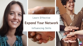 Expand Your Network: Learn Effective Influencing Skills