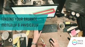 Finding Your Balance - Mentally and Physically